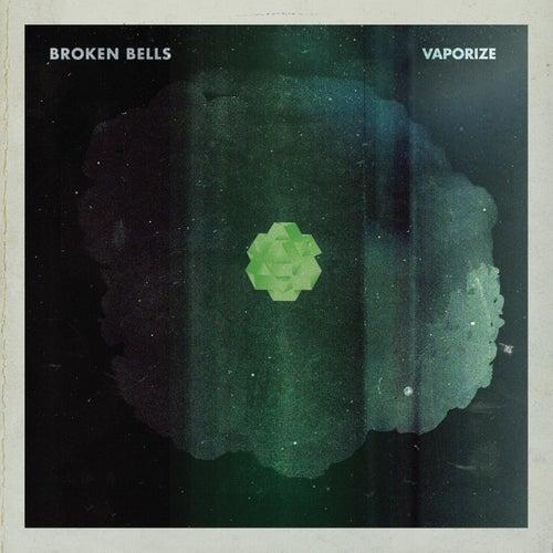 Vaporize by Broken Bells