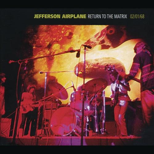 Return To The Matrix by Jefferson Airplane