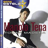 Tocar Madera by Manolo Tena