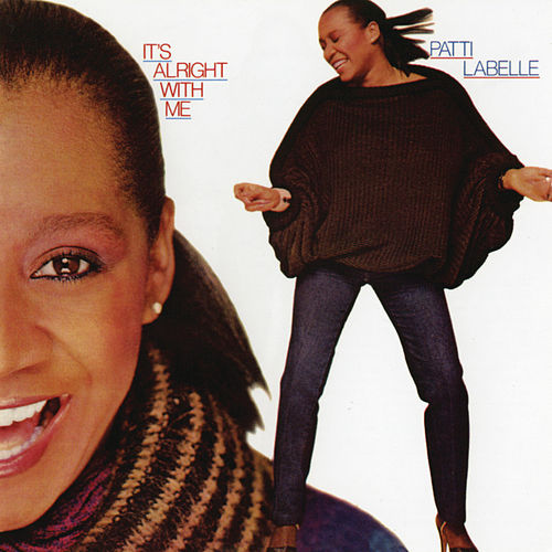 It's Alright With Me by Patti LaBelle