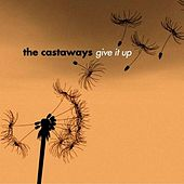 Give It Up by The Castaways