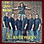 I'm Just Sayin' by The Castaways