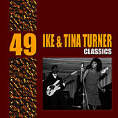 49 Essential Ike & Tina Turner Classics by Ike and Tina Turner