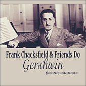 Frank Chacksfield & Friends Do Gershwin by Various Artists