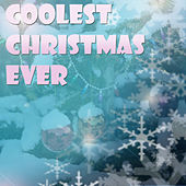 The Coolest Christmas Album Ever by Various Artists