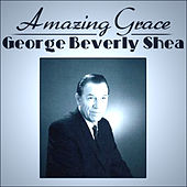 Amazing Grace - George Beverly Shea & The Light Of Faith Choir by Various Artists