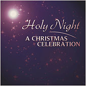 Holy Night: A Christmas Celebration by Various Artists