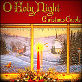 O Holy Night - Christmas Carols by Various Artists