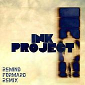 Rewind Forward Remix by Ink Project