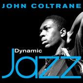 Dynamic Jazz - John Coltrane by John Coltrane