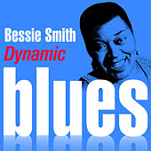 Dynamic Blues - Bessie Smith : 50 Essential Tracks by Bessie Smith