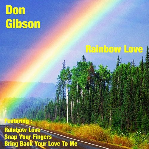 Rainbow Love by Don Gibson