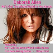 He's Got the Whole World in His Hands by Deborah Allen