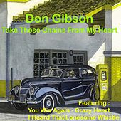 Take These Chains from My Heart by Don Gibson