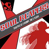 Soul Reapers - Themes from Bleach by Anime Kei