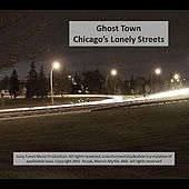 Chicago's Lonely Streets by Ghost Town