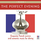 The Perfect Evening: France by Various Artists