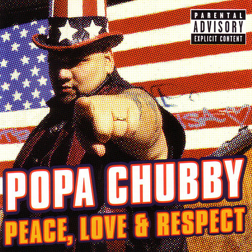Peace, Love & Respect by Popa Chubby