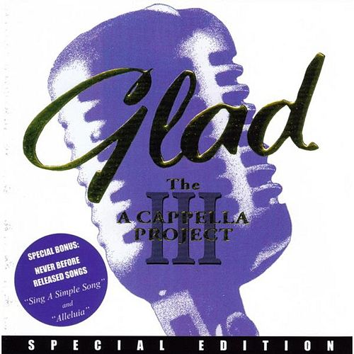 Acappella Project III by Glad
