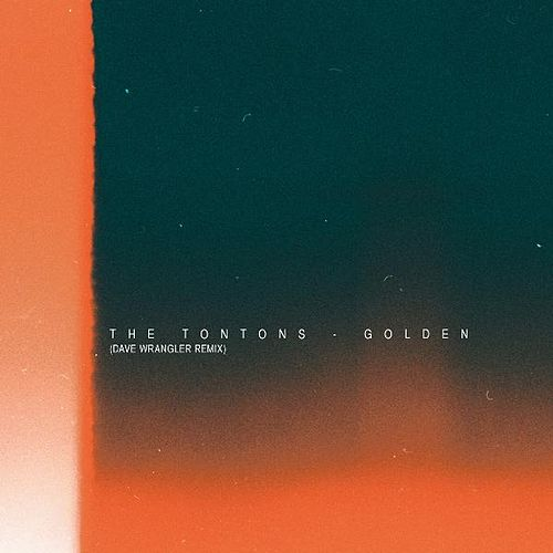 Golden (Dave Wrangler Remix) - Single by The Tontons