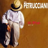 So What: The Best of Michel Petrucciani by Michel Petrucciani