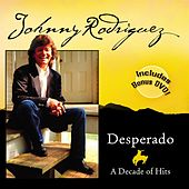 Desperado: A Decade of Hits by Johnny Rodriguez