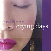 Crying Days by Marlene