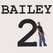 Bailey 2 by Bailey