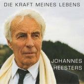 Die Kraft meines Lebens by Johannes Heesters