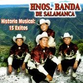 Historia Musical 15 Exitos by Hnos. Banda de Salamanca