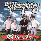 16 Rancheras by Los Humildes