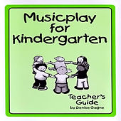 Musicplay Kindergarten Greatest Hits (Part 6) by Denise Gagne