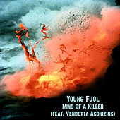 Mind Of A Killer (feat. Vendetta Agonizing) by Young Fuol
