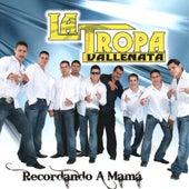 Recordando A Mama by La Tropa Vallenata