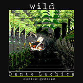 Wild by Dante Lachica