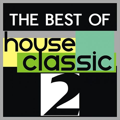 The Best of House Classic, Vol. 2 by Various Artists