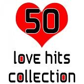 50 Love Hits Collection by Various Artists