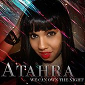 We Can Own The Night - Single by Atahra