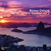 Bossa Deluxe: Rio De Janeiro Session, Vol. 2 by Various Artists
