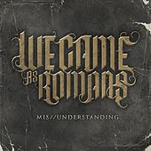 Mis/Understanding by We Came As Romans