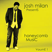 Josh Milan Presents: Honeycomb Music Vol. 1 by Various Artists