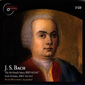 Bach: The Six French Suites, Little Preludes by Peter Watchorn