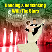 Dancing & Romancing With the Stars by Various Artists