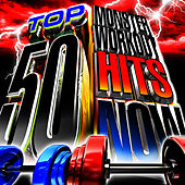 Top 50 Monster Workout Hits Now! by Cardio Workout Crew