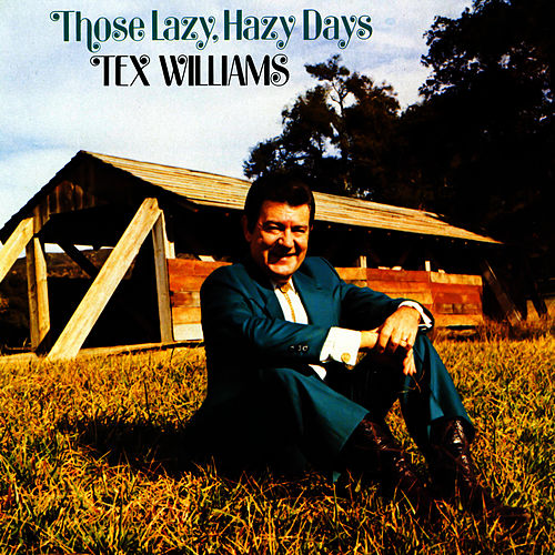 Those Lazy, Hazy Days by Tex Williams