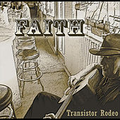Faith by Transistor Rodeo