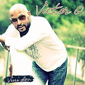 Vini dou by Victor O