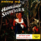 Among My Hawaiian Souvenirs by Genoa Keawe