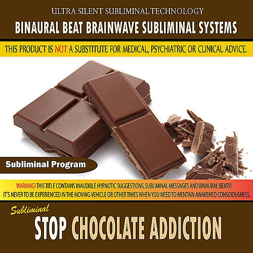 Stop Chocolate Addiction by Binaural Beat Brainwave Subliminal Systems