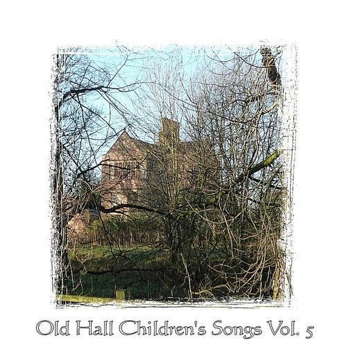 Old Hall Children's Songs, Vol. 5 by John Joseph Oates